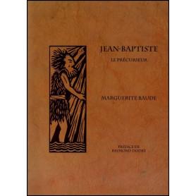 Jean-Baptiste le précurseur – Marguerite Baude