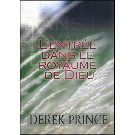 L'entrée dans le royaume de Dieu – Derek Prince