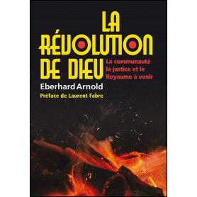 La révolution de Dieu – Eberhard Arnold