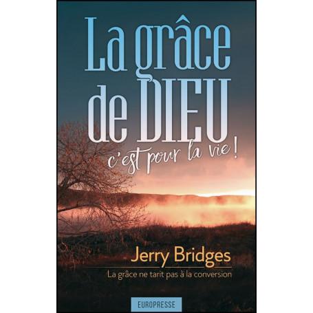 La grâce de Dieu c'est pour la vie – Jerry Bridges