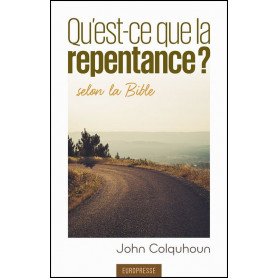 Qu'est-ce que la repentance selon la Bible ? – John Colquhoun