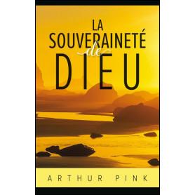 La souveraineté de Dieu – Arthur Pink