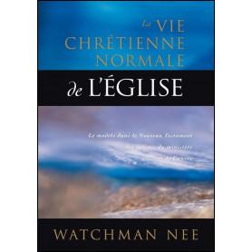 La vie chrétienne normale de l'église – Watchman Nee