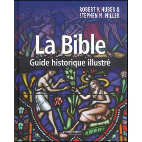 La Bible Guide historique illustré – Robert Huber & Stephen Miller