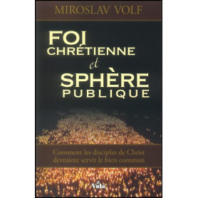 Foi chrétienne et sphère publique – Miroslav Volf