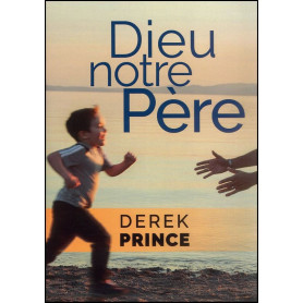 Dieu notre Père – Derek Prince