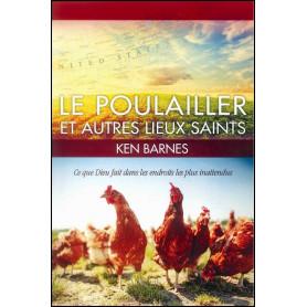 Le poulailler et autres lieux saints – Ken Barnes