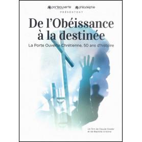 DVD De l'obéissance à la destiné - La porte Ouverte Chrétienne 50 ans d'histoire !