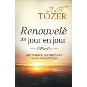Renouvelé de jour en jour – A.W. Tozer