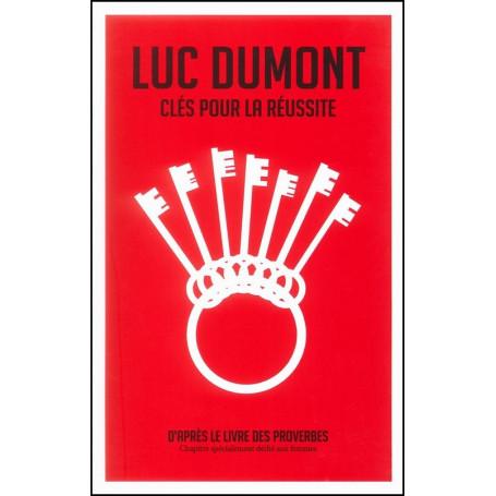 Clés pour la réussite – Luc Dumont