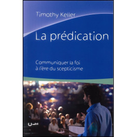 La prédication - Timothy Keller