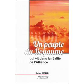 Un peuple du Royaume qui vit dans la réalité de l'Alliance – Ruben Berger