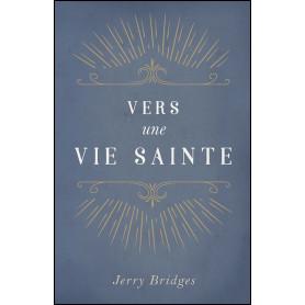 Vers une vie sainte – Jerry Bridges