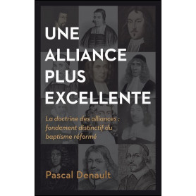Une alliance plus excellente – Pascal Denault