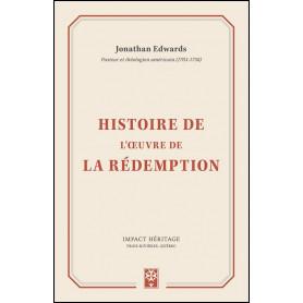 Histoire de l'oeuvre de la rédemption – Jonathan Edwards