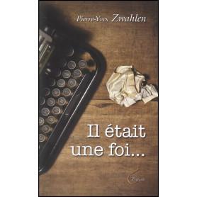 Il était une foi – Pierre-Yves Zwahlen