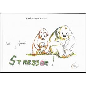 La faute à Stressor – Adeline Yamnahakki