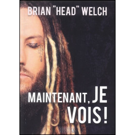 Maintenant je vois – Brian Head Welch