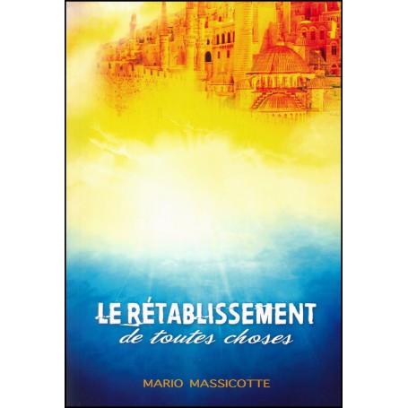 Le rétablissement de toutes choses – Mario Massicotte