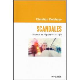 Scandales - Les défis de l'Eglise catholique – Christian Delahaye