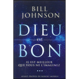 Dieu est bon - Bill Johnson