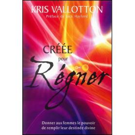 Créée pour régner – Kris Vallotton