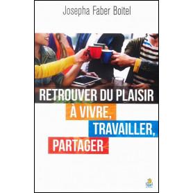 Retrouver du plaisir à vivre travailler partager – Josepha Faber Boitel