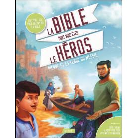 La Bible dont vous êtes le héros Pierre et la venue du messie – Editions Mame