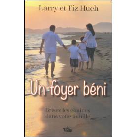 Un foyer béni – Larry et Tiz Huch
