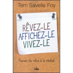 Rêvez-le Affichez-le Vivez-le – Terri Savelle Foy