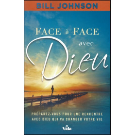 Face à face avec Dieu – Bill Johnson
