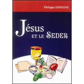 Jésus et le Seder – Philippe Espagne