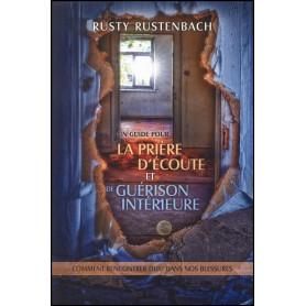 Un guide pour la prière d'écoute et la guérison intérieure – Rusty Rustenbach