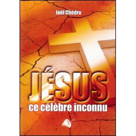 Jésus ce célèbre inconnu – Joël Chédru