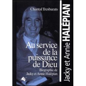 Au service de la puissance de Dieu - Biographie de Jacky et Annie Halépian