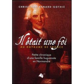 Il était une foi au Royaume de France – Christiane Renard-Gothié