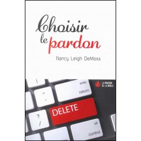 Choisir le pardon - nouvelle édition