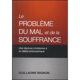 Le problème du mal et de la souffrance – Guillaume Bignon