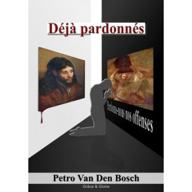 Déjà pardonnés – Petro Van Den Bosch