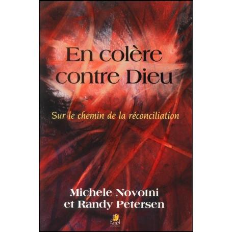 En colère contre Dieu – Michele Novotni et Randy Petersen