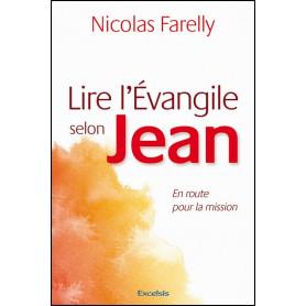 Lire l'évangile selon Jean – Nicolas Farelly