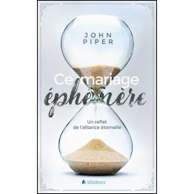 Ce mariage éphémère – John Piper
