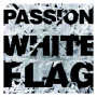 CD White Flag - Passion