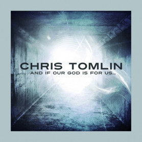 CD And if our god is for us - Chris Tomlin