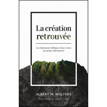 La création retrouvée – Albert M.Wolters