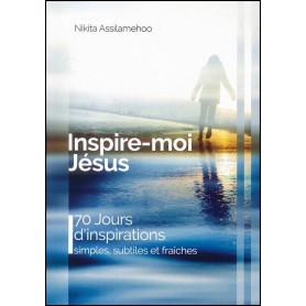 Inspire-moi Jésus – Nikita Assilamehoo