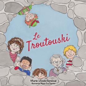 Le Troutouski – Marie-Josée Senécal