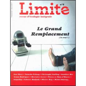 Revue limite 6 – Le grand remplacement (le vrai !)