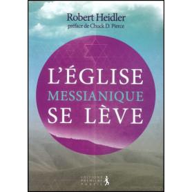 L'Eglise messianique se lève - Robert Heidler