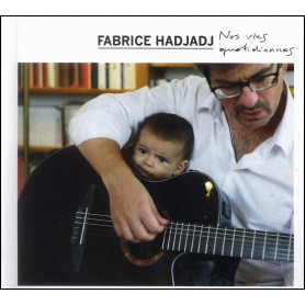 CD Nos Vies Quotidiennes - Fabrice Hadjadj